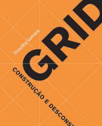 """Capa de """"Grids: Construção e Desconstrução"""" de Timothy Samara"""